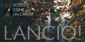 LANCIO POTENTE COME UN CANTO 2.0